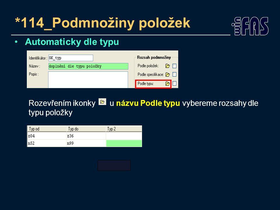 *114_Podmnožiny položek Automaticky dle typu Rozevřením ikonky u názvu Podle typu vybereme rozsahy dle typu položky