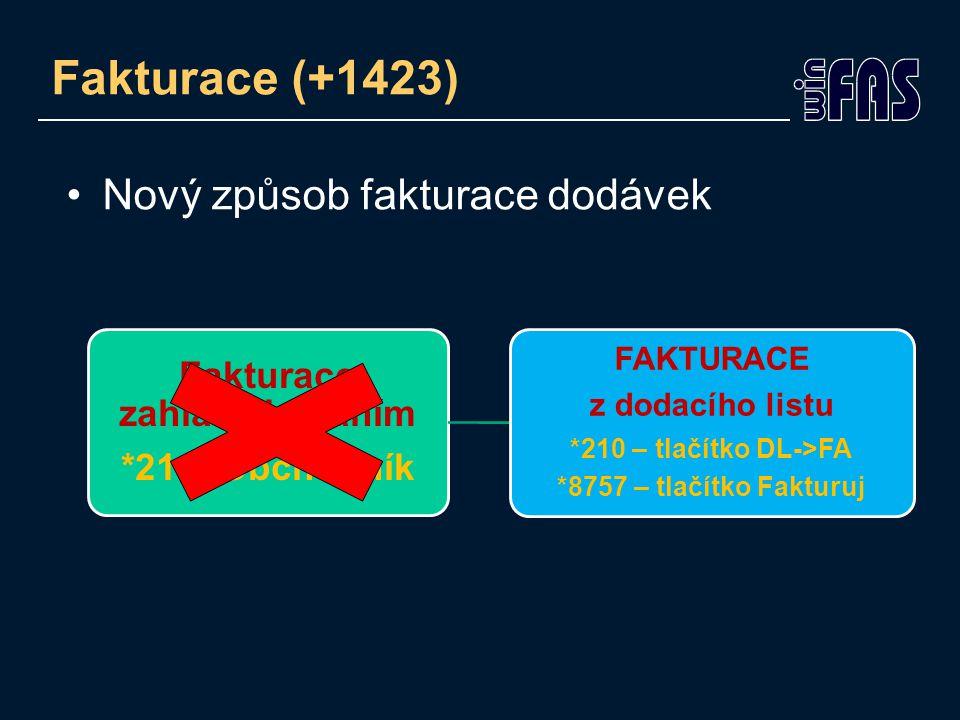 Fakturace (+1423) Doporučení: Vhodná doba pro přechod na tento působ fakturace začátek nového roku Do budoucna bude podporovaný pouze nový způsob fakturace dodávek !!!!!!!!!!!