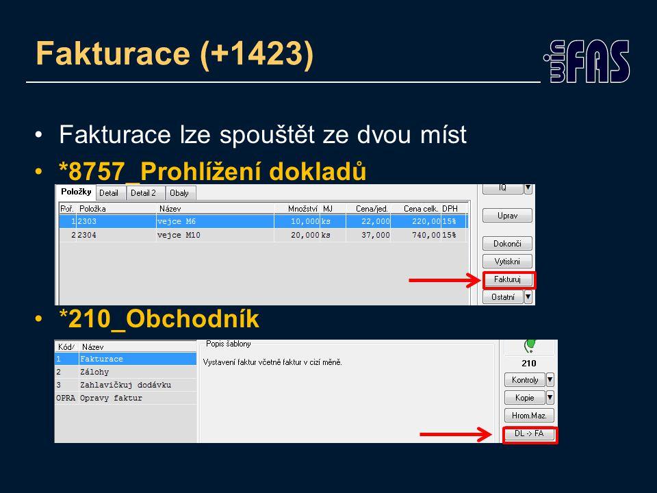 Fakturace (+1423) Po stisknutí jednoho z těchto tlačítek přejdeme do menu pro výběr šablon