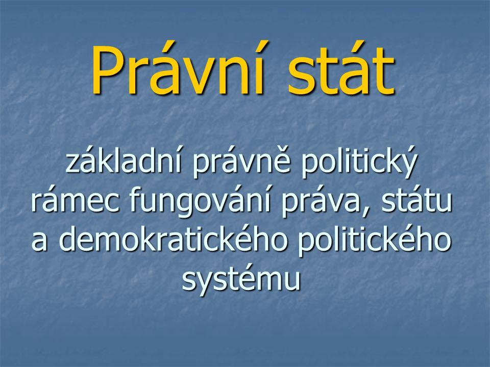 Právní stát představuje jeden ze základních pilířů západního pojetí státu, práva a politiky 20.