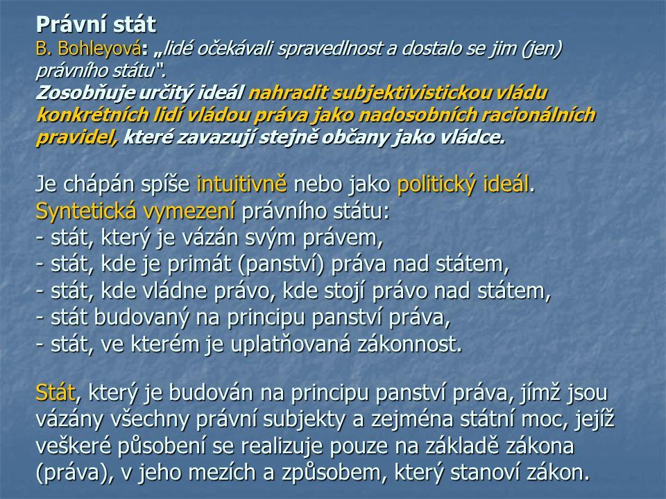 """Právní stát B. Bohleyová: """"lidé očekávali spravedlnost a dostalo se jim (jen) právního státu"""". Zosobňuje určitý ideál nahradit subjektivistickou vládu"""