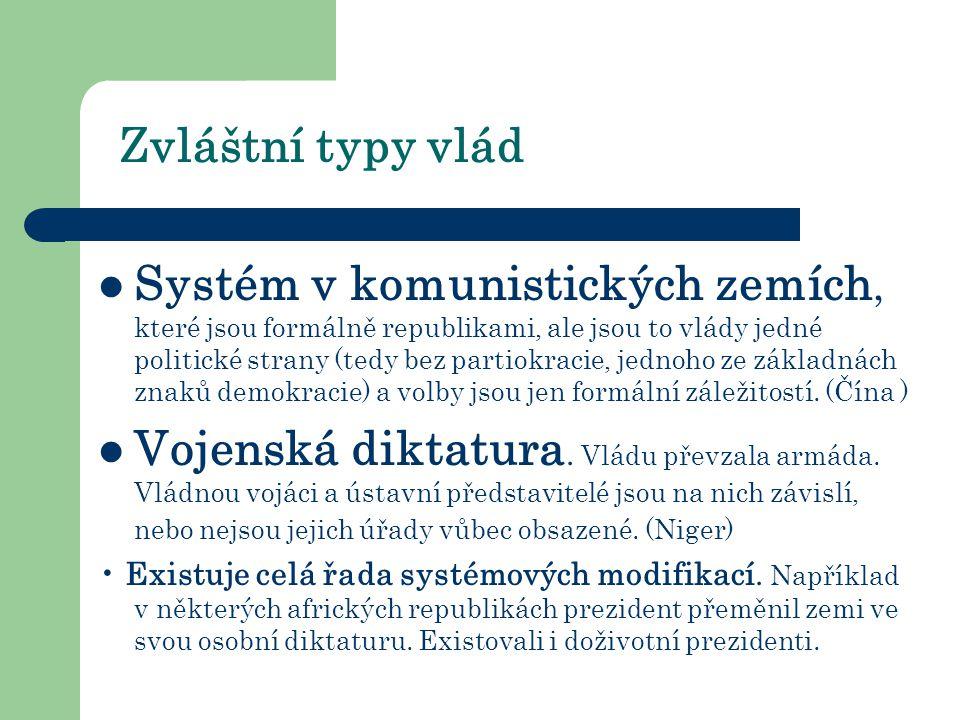 Zvláštní typy vlád Systém v komunistických zemích, které jsou formálně republikami, ale jsou to vlády jedné politické strany (tedy bez partiokracie, jednoho ze základnách znaků demokracie) a volby jsou jen formální záležitostí.