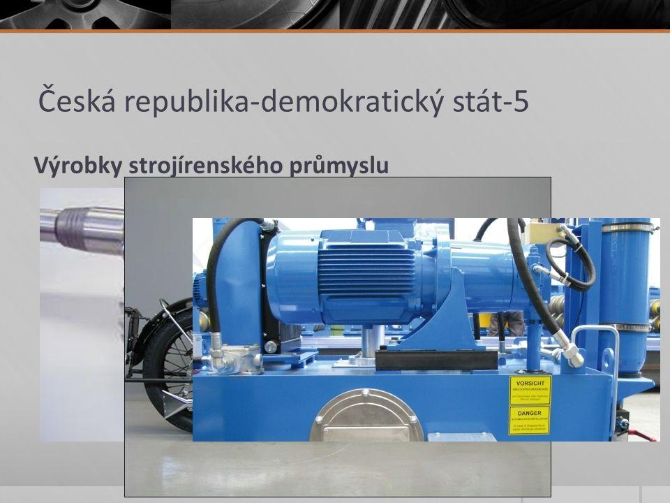 Česká republika-demokratický stát-5 2.Potravinářský průmysl  Výchozími surovinami potravinářského průmyslu jsou zemědělské produkty, produkty lesního a vodního hospodářství a dovážené suroviny.
