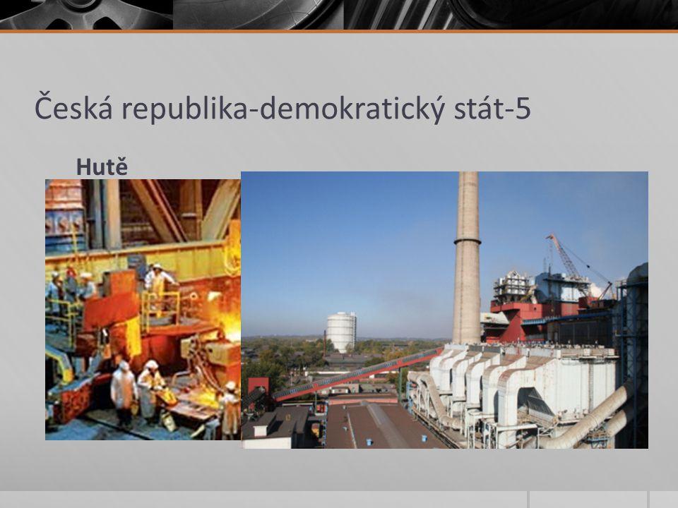Česká republika-demokratický stát-5 4.Chemický průmysl  Najdeme většinou v blízkosti města a vodních zdrojů, továrny se staví na koncích ropovodů, plynovodů, u nalezišť černého a hnědého uhlí.