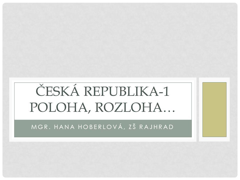 ČESKÁ REPUBLIKA-DEMOKRATICKÝ STÁT Prameny: http://cs.wikipedia.org/wiki/%C4%8Cesko http://cs.wikipedia.org/wiki/Geografie_%C4 %8Ceska http://cs.wikipedia.org/wiki/Geografie_%C4 %8Ceska http://www.hajduch.net/ceska-republika http://www.zemepis.com/gpcr.php Vše platné k 6.4.2012