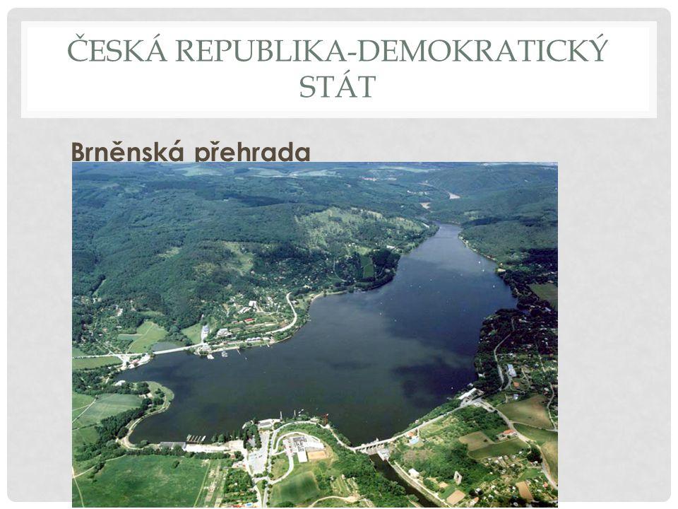 ČESKÁ REPUBLIKA-DEMOKRATICKÝ STÁT Brněnská přehrada