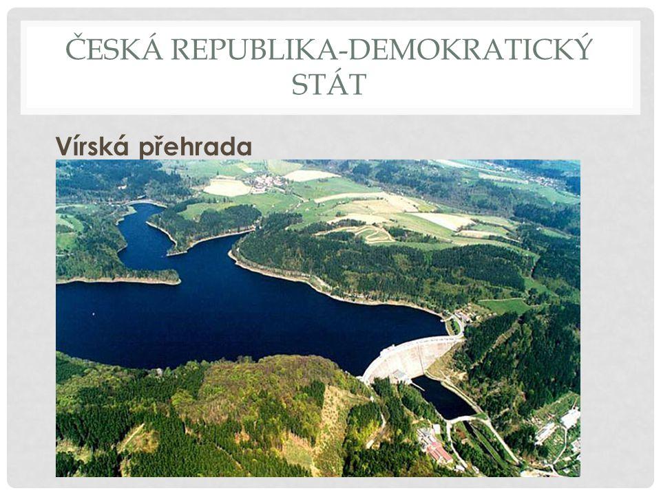 ČESKÁ REPUBLIKA-DEMOKRATICKÝ STÁT Vírská přehrada