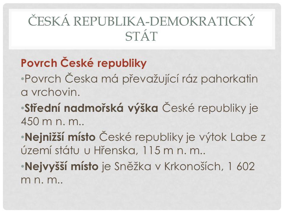 ČESKÁ REPUBLIKA-DEMOKRATICKÝ STÁT Nejnižší místo ČR Nejvyšší místo ČR