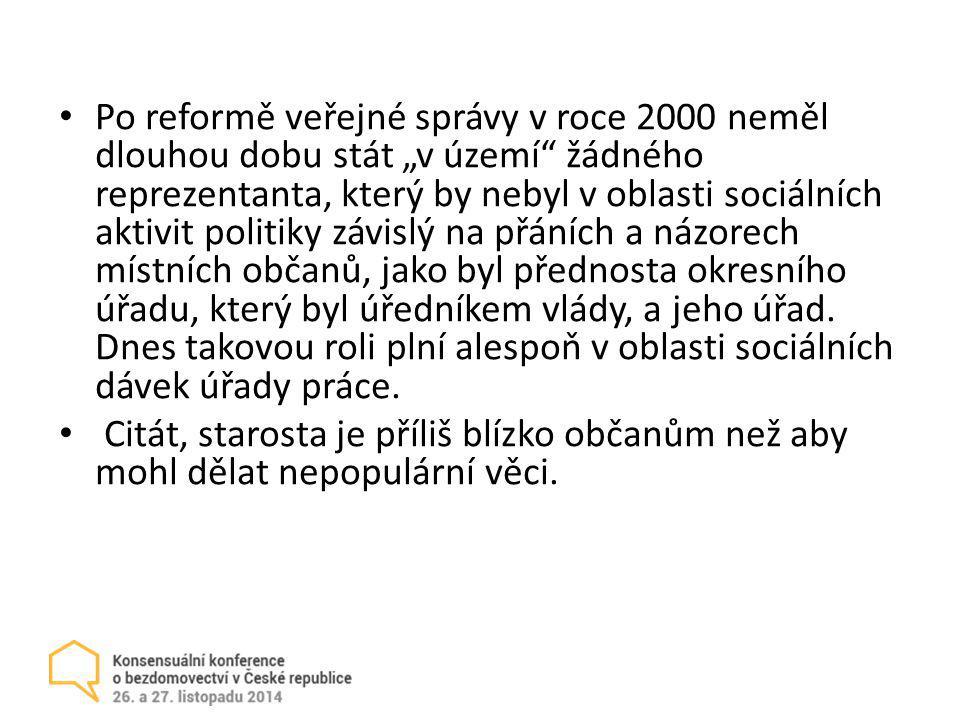 """Po reformě veřejné správy v roce 2000 neměl dlouhou dobu stát """"v území"""" žádného reprezentanta, který by nebyl v oblasti sociálních aktivit politiky zá"""