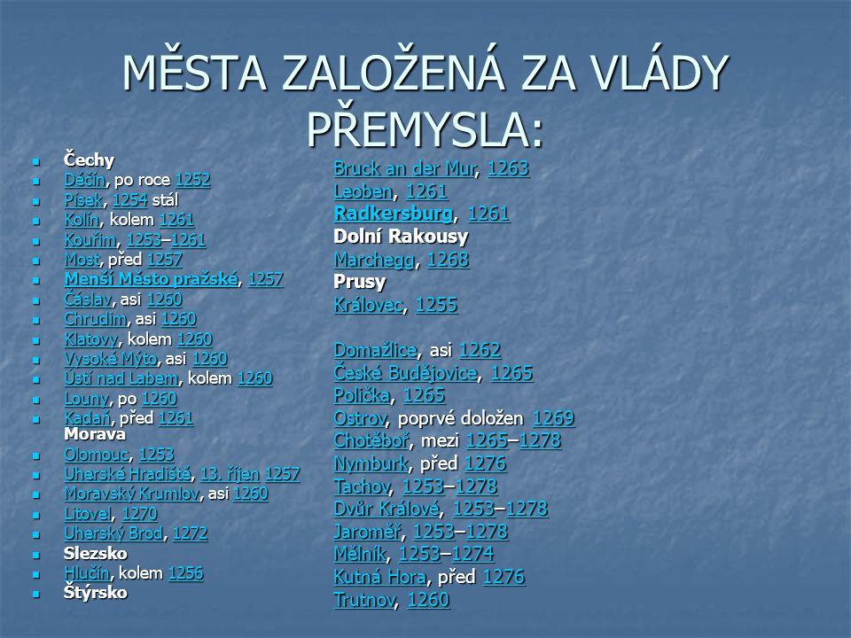 MĚSTA ZALOŽENÁ ZA VLÁDY PŘEMYSLA: Čechy Čechy Děčín, po roce 1252 Děčín, po roce 1252 Děčín1252 Děčín1252 Písek, 1254 stál Písek, 1254 stál Písek1254