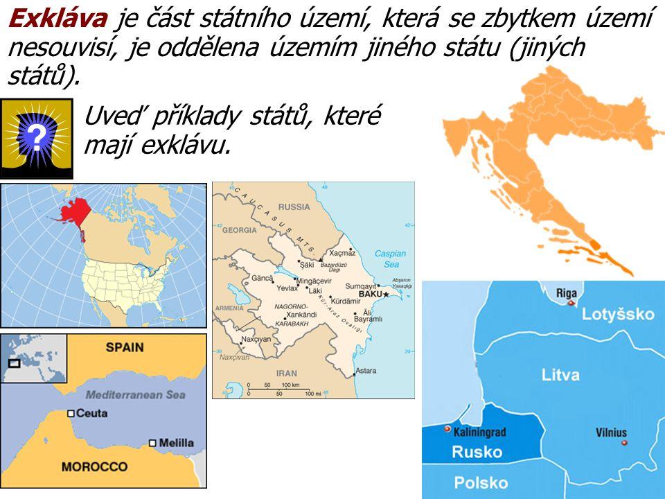 Exkláva je část státního území, která se zbytkem území nesouvisí, je oddělena územím jiného státu (jiných států). Uveď příklady států, které mají exkl