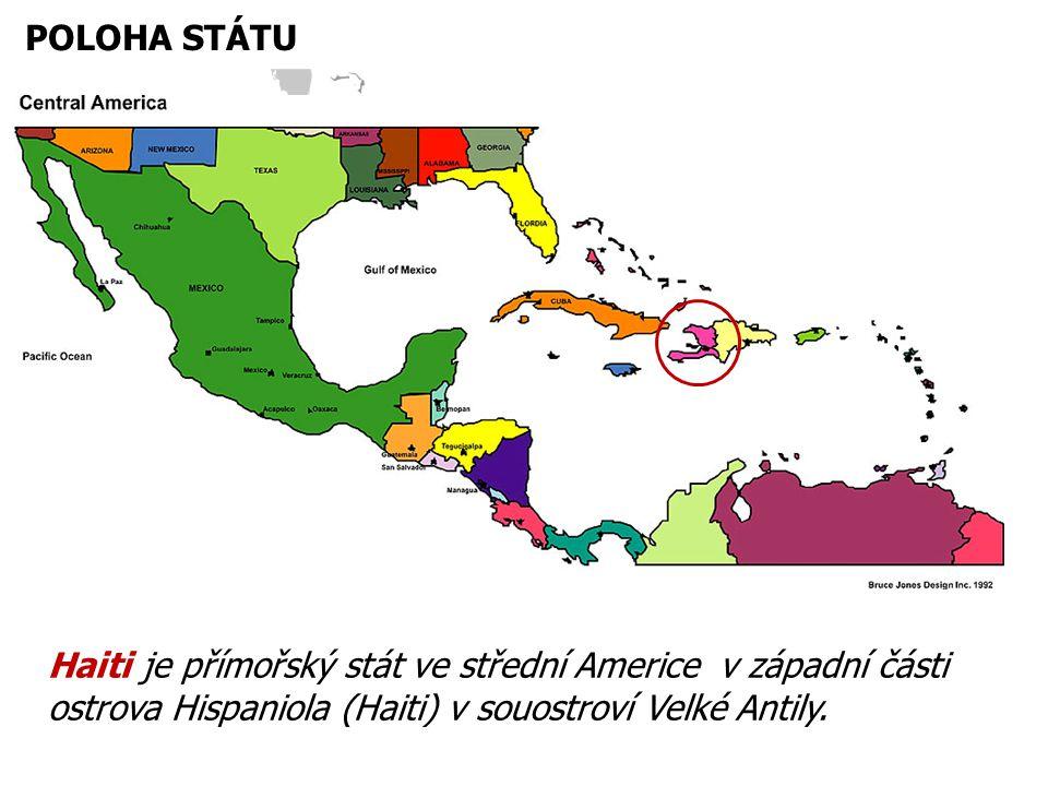 16.12.2013 POLOHA STÁTU Haiti je přímořský stát ve střední Americe v západní části ostrova Hispaniola (Haiti) v souostroví Velké Antily.