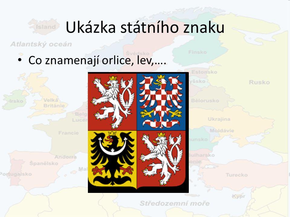 Ukázka státního znaku Co znamenají orlice, lev,….