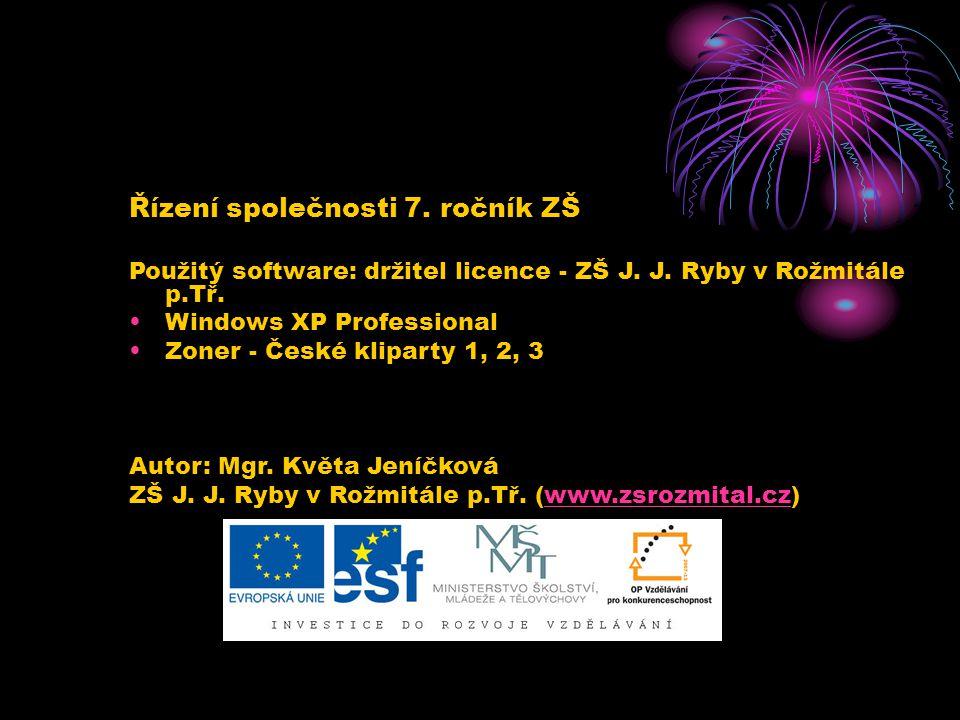 Řízení společnosti 7. ročník ZŠ Použitý software: držitel licence - ZŠ J.