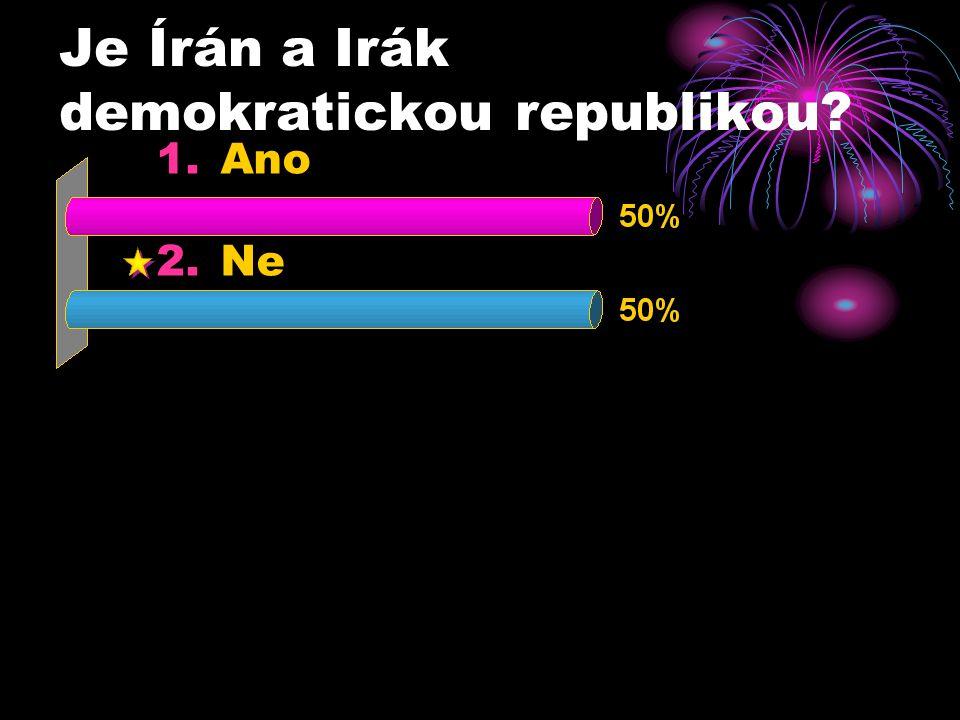 Je Írán a Irák demokratickou republikou 1.Ano 2.Ne
