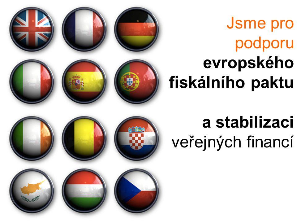 Jsme pro podporu evropského fiskálního paktu a stabilizaci veřejných financí