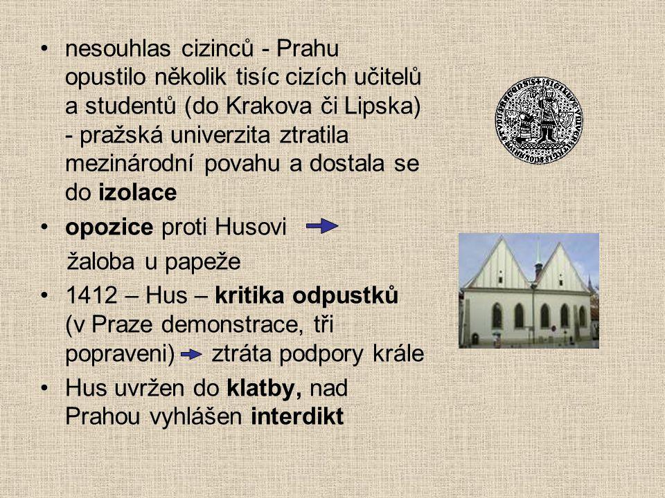 """Kutnohorský dekret - 1409 na univerzitě rozhodovaly o všech záležitostech """"národy"""" (český, saský, bavorský, polský) český národ v menšině - Hus chtěl"""