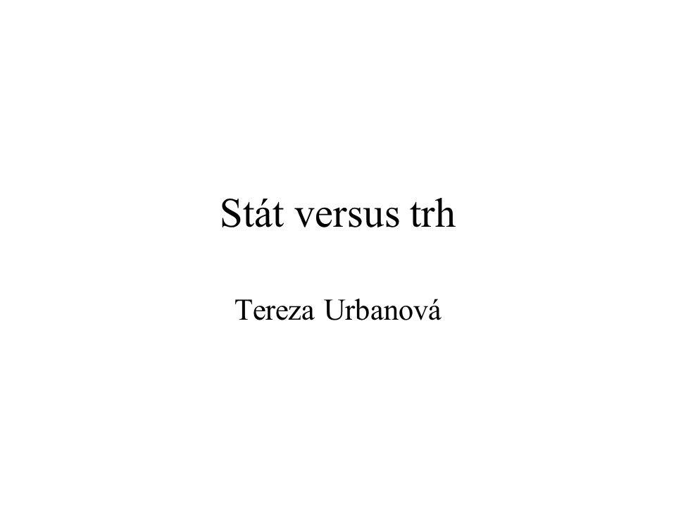 Stát versus trh Tereza Urbanová