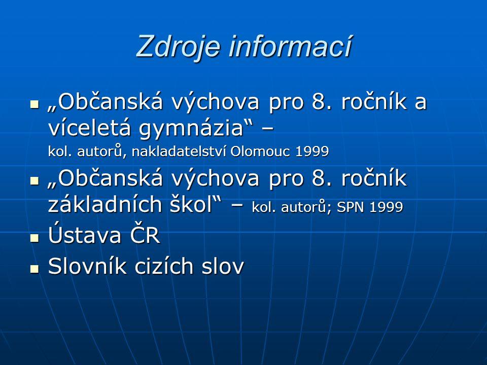 """Zdroje informací """"Občanská výchova pro 8. ročník a víceletá gymnázia – """"Občanská výchova pro 8."""