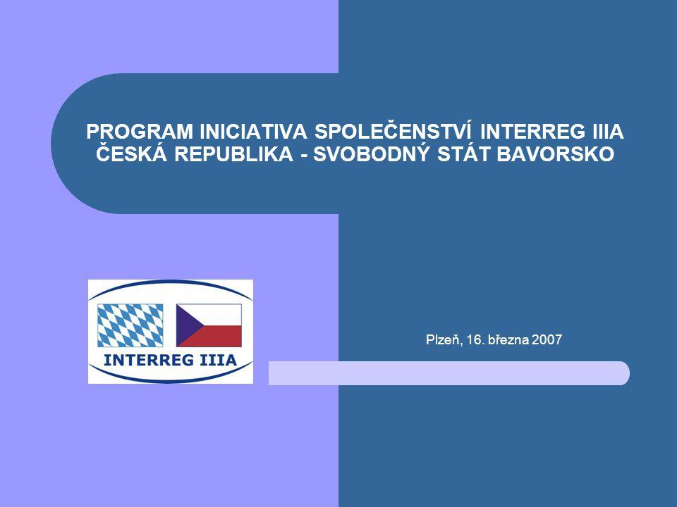 PROGRAM INICIATIVA SPOLEČENSTVÍ INTERREG IIIA ČESKÁ REPUBLIKA - SVOBODNÝ STÁT BAVORSKO Plzeň, 16.