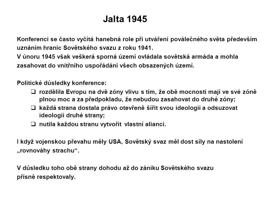 Jalta 1945 Konferenci se často vyčítá hanebná role při utváření poválečného světa především uznáním hranic Sovětského svazu z roku 1941. V únoru 1945