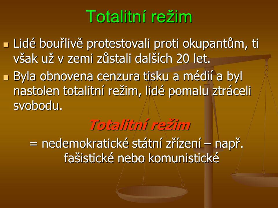 Totalitní režim Lidé bouřlivě protestovali proti okupantům, ti však už v zemi zůstali dalších 20 let.