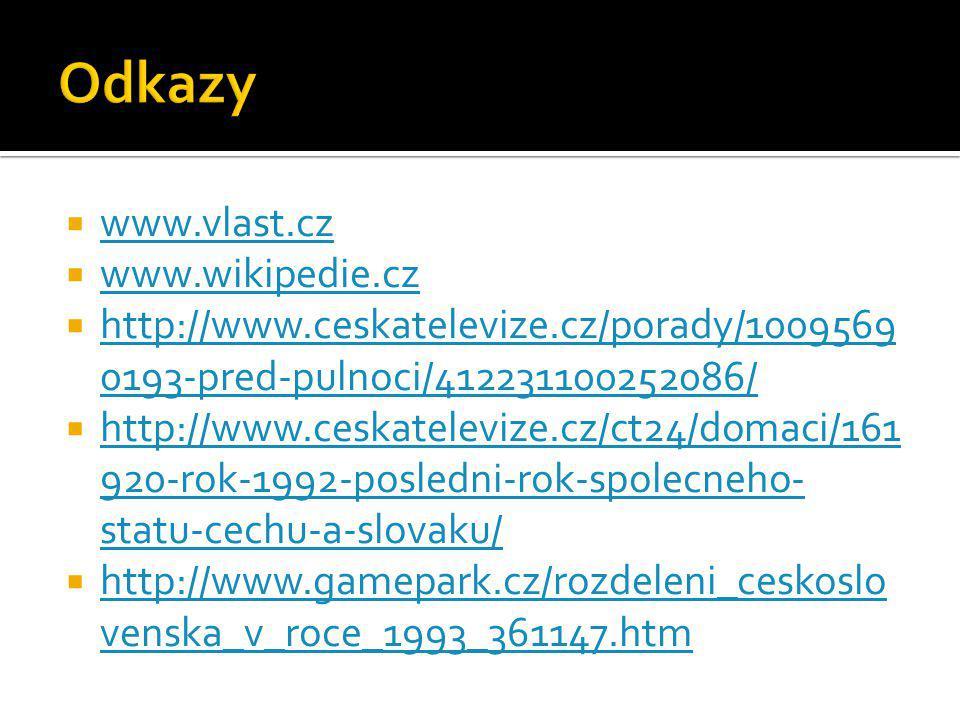  www.vlast.cz www.vlast.cz  www.wikipedie.cz www.wikipedie.cz  http://www.ceskatelevize.cz/porady/1009569 0193-pred-pulnoci/412231100252086/ http:/