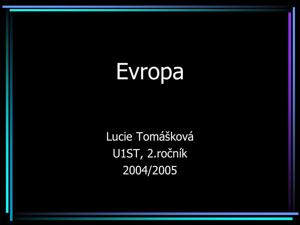 Evropa Lucie Tomášková U1ST, 2.ročník 2004/2005