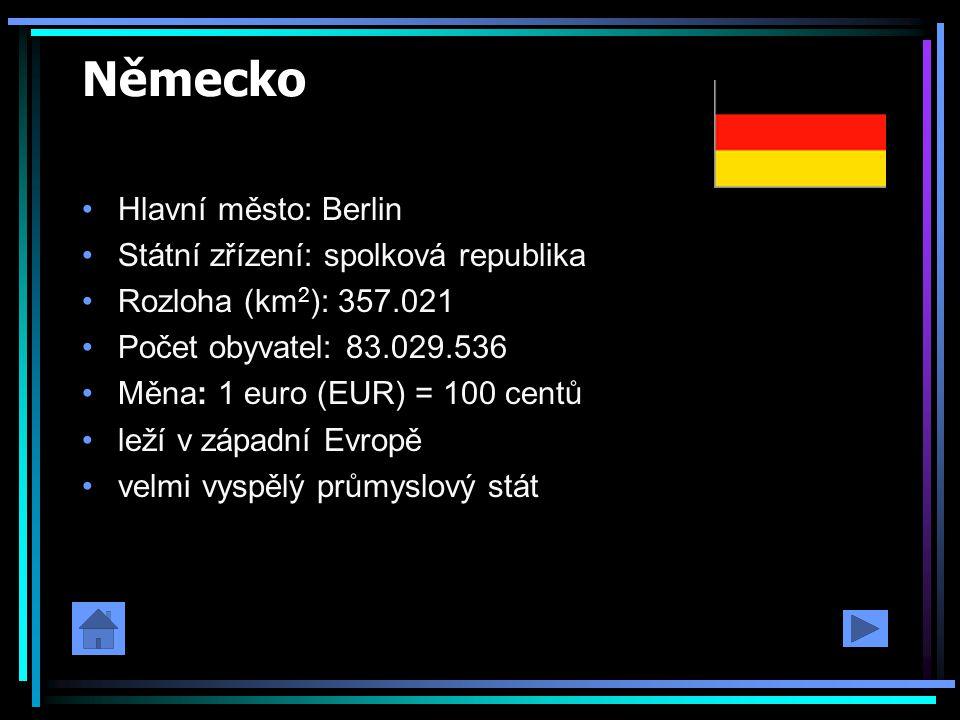 Německo Hlavní město: Berlin Státní zřízení: spolková republika Rozloha (km 2 ): 357.021 Počet obyvatel: 83.029.536 Měna: 1 euro (EUR) = 100 centů lež