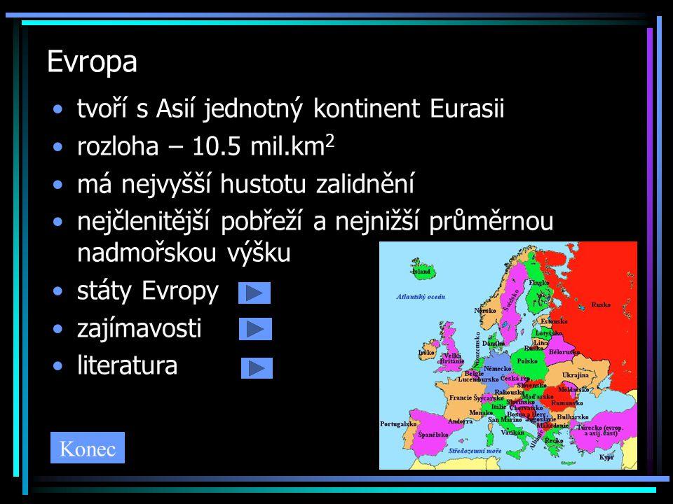 Evropa tvoří s Asií jednotný kontinent Eurasii rozloha – 10.5 mil.km 2 má nejvyšší hustotu zalidnění nejčlenitější pobřeží a nejnižší průměrnou nadmoř