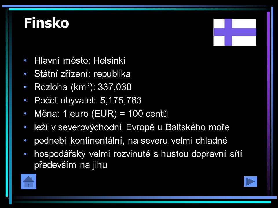 Finsko Hlavní město: Helsinki Státní zřízení: republika Rozloha (km 2 ): 337,030 Počet obyvatel: 5,175,783 Měna: 1 euro (EUR) = 100 centů leží v sever