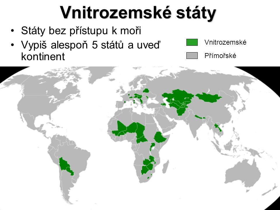 Vnitrozemské státy Státy bez přístupu k moři Vypiš alespoň 5 států a uveď kontinent Vnitrozemské Přímořské