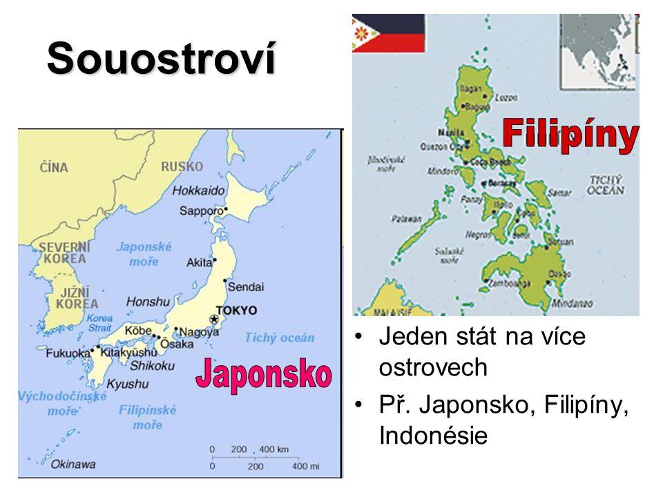 Souostroví Jeden stát na více ostrovech Př. Japonsko, Filipíny, Indonésie