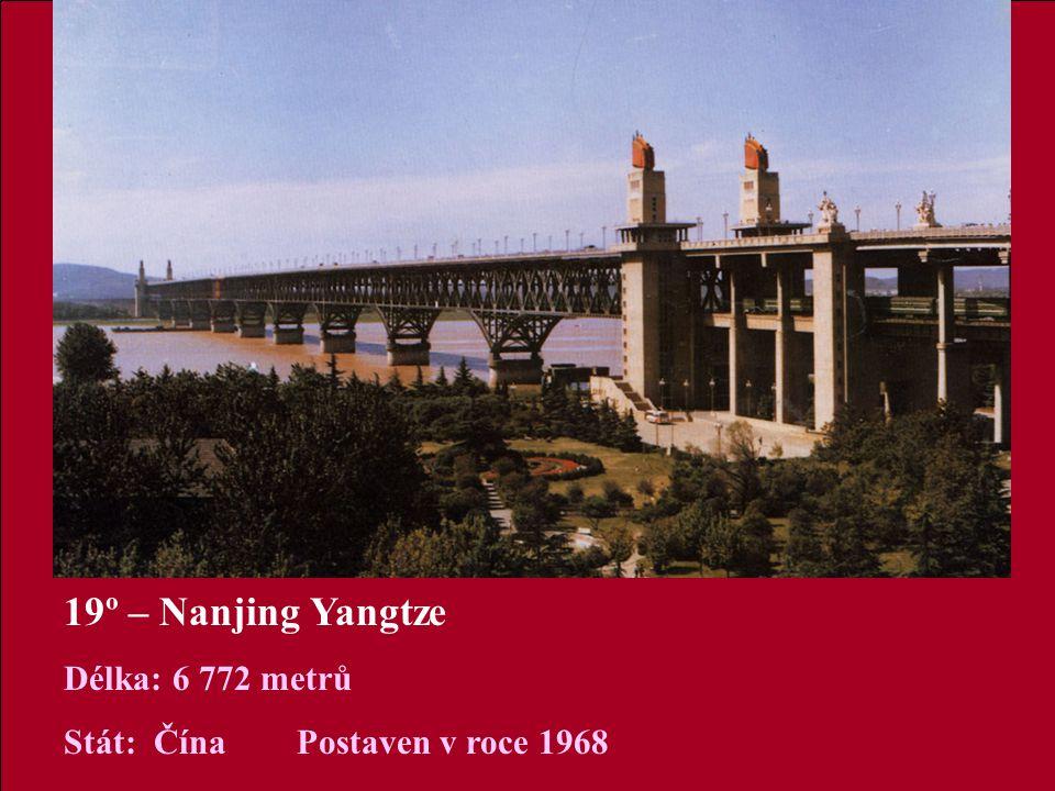 19º – Nanjing Yangtze Délka: 6 772 metrů Stát: Čína Postaven v roce 1968