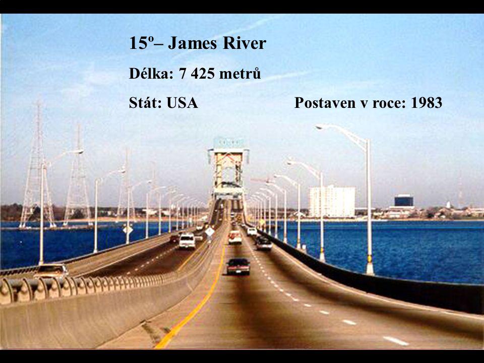 15º– James River Délka: 7 425 metrů Stát: USA Postaven v roce: 1983