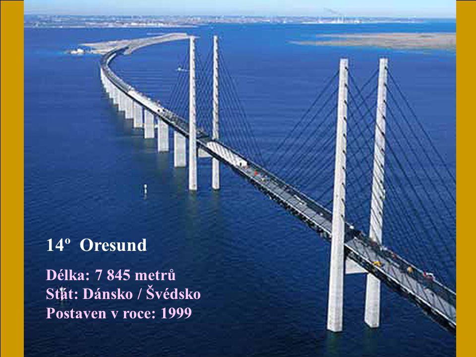 14º Oresund Délka: 7 845 metrů Stát: Dánsko / Švédsko Postaven v roce: 1999