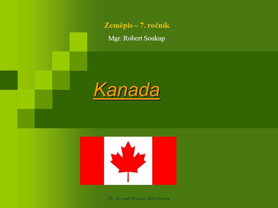 Kanada Zeměpis – 7. ročník Mgr. Robert Soukup