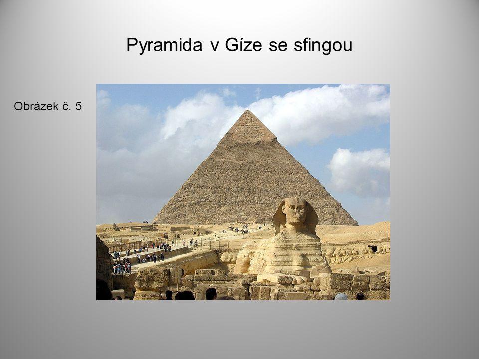 Pyramida v Gíze se sfingou Obrázek č. 5