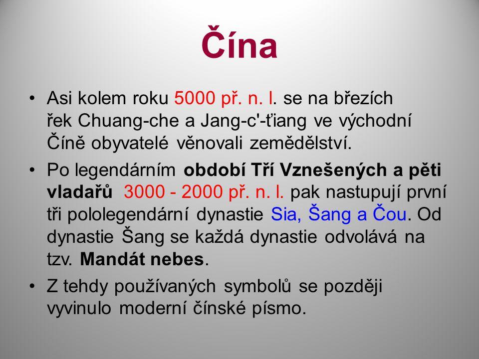 Čína Asi kolem roku 5000 př. n. l. se na březích řek Chuang-che a Jang-c'-ťiang ve východní Číně obyvatelé věnovali zemědělství. Po legendárním období