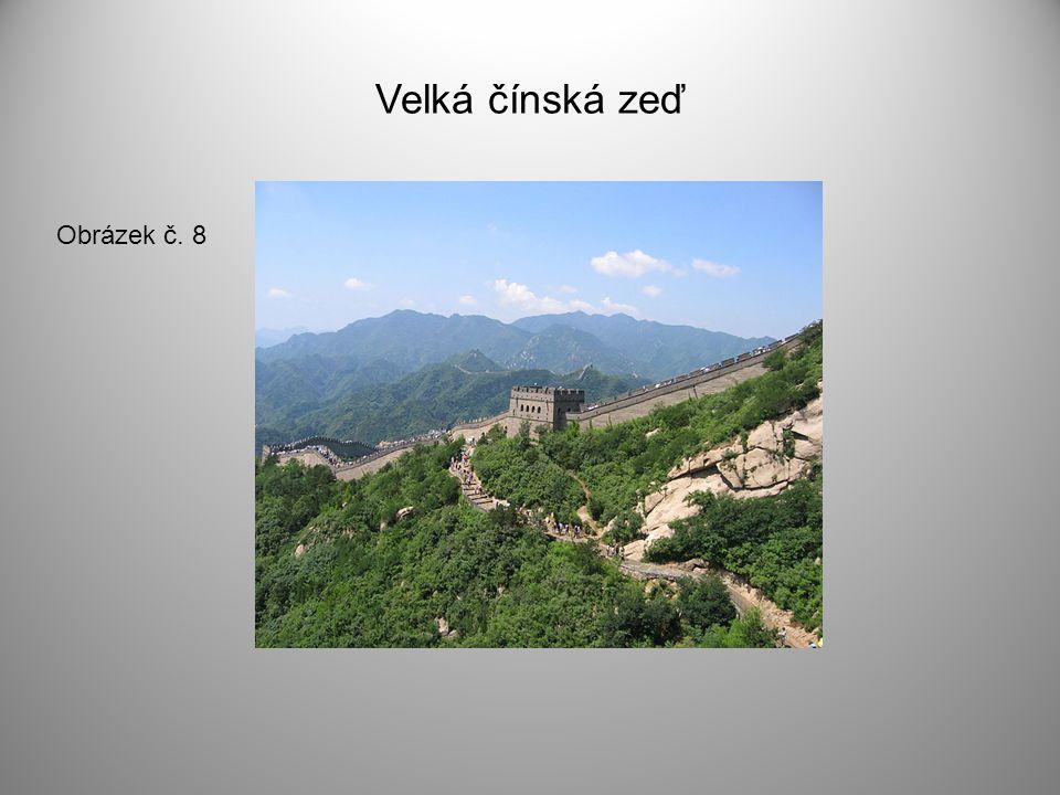 Velká čínská zeď Obrázek č. 8