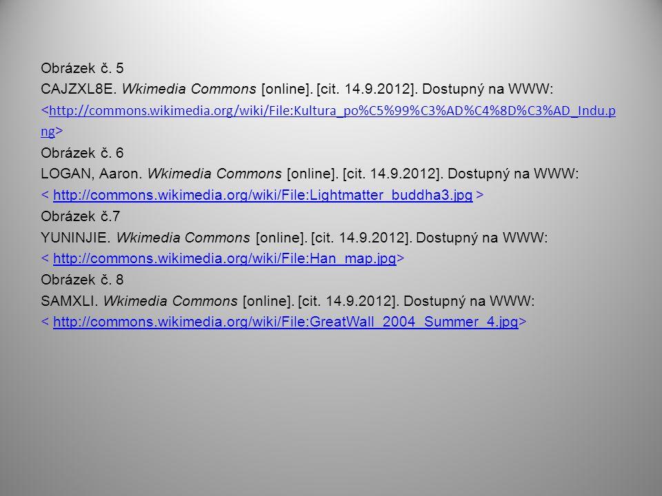 Obrázek č. 5 CAJZXL8E. Wkimedia Commons [online]. [cit. 14.9.2012]. Dostupný na WWW: < http://commons.wikimedia.org/wiki/File:Kultura_po%C5%99%C3%AD%C