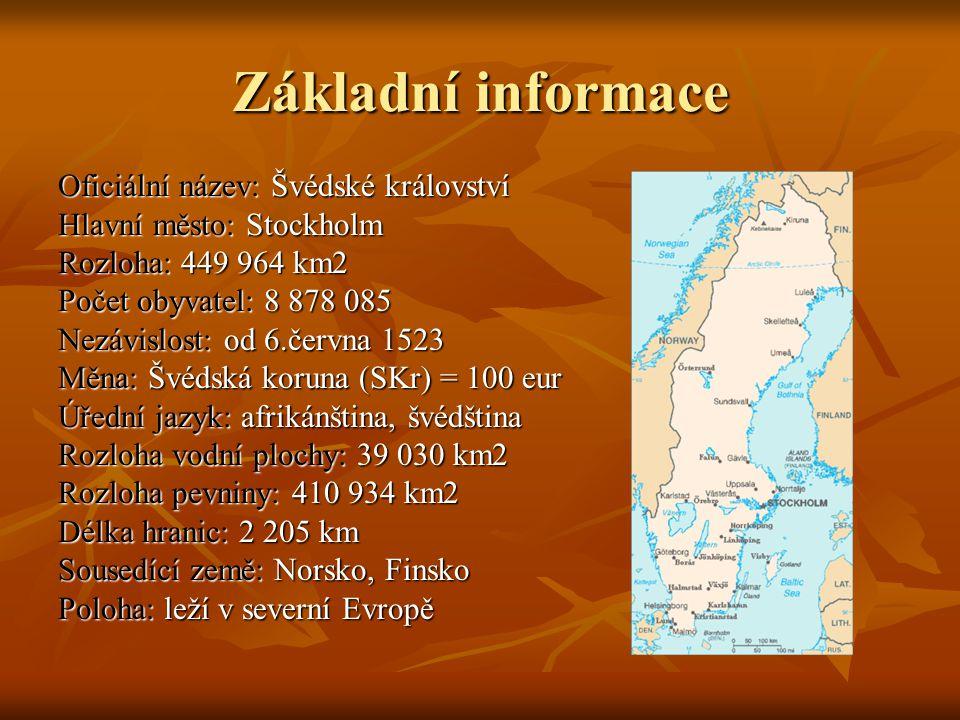 Základní informace Oficiální název: Švédské království Hlavní město: Stockholm Rozloha: 449 964 km2 Počet obyvatel: 8 878 085 Nezávislost: od 6.června