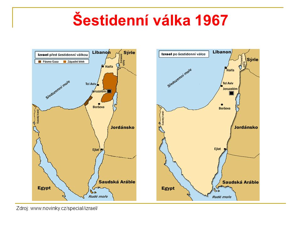 Šestidenní válka 1967 Zdroj: www.novinky.cz/special/izrael/
