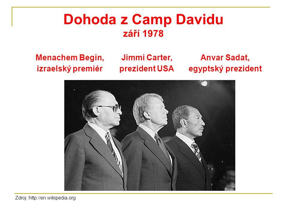 Dohoda z Camp Davidu září 1978 Menachem Begin, izraelský premiér Jimmi Carter, prezident USA Anvar Sadat, egyptský prezident Zdroj: http://en.wikipedi