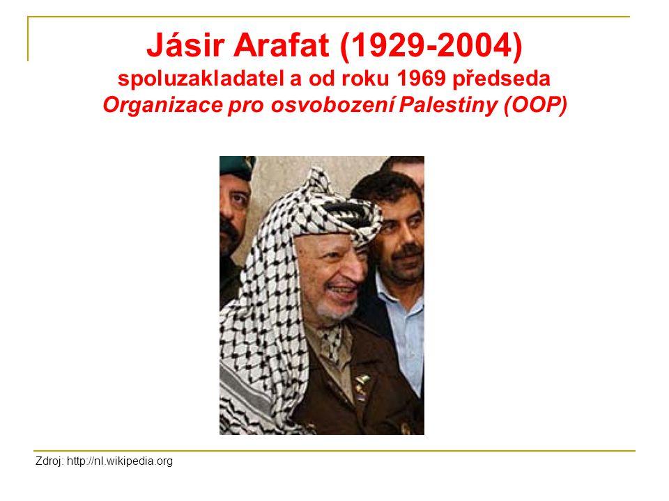 Jásir Arafat (1929-2004) spoluzakladatel a od roku 1969 předseda Organizace pro osvobození Palestiny (OOP) Zdroj: http://nl.wikipedia.org
