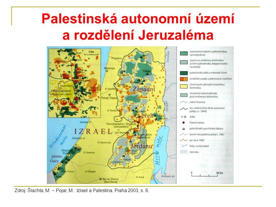 Palestinská autonomní území a rozdělení Jeruzaléma Zdroj: Šlachta, M. – Pojar, M.: Izrael a Palestina. Praha 2003, s. 6.