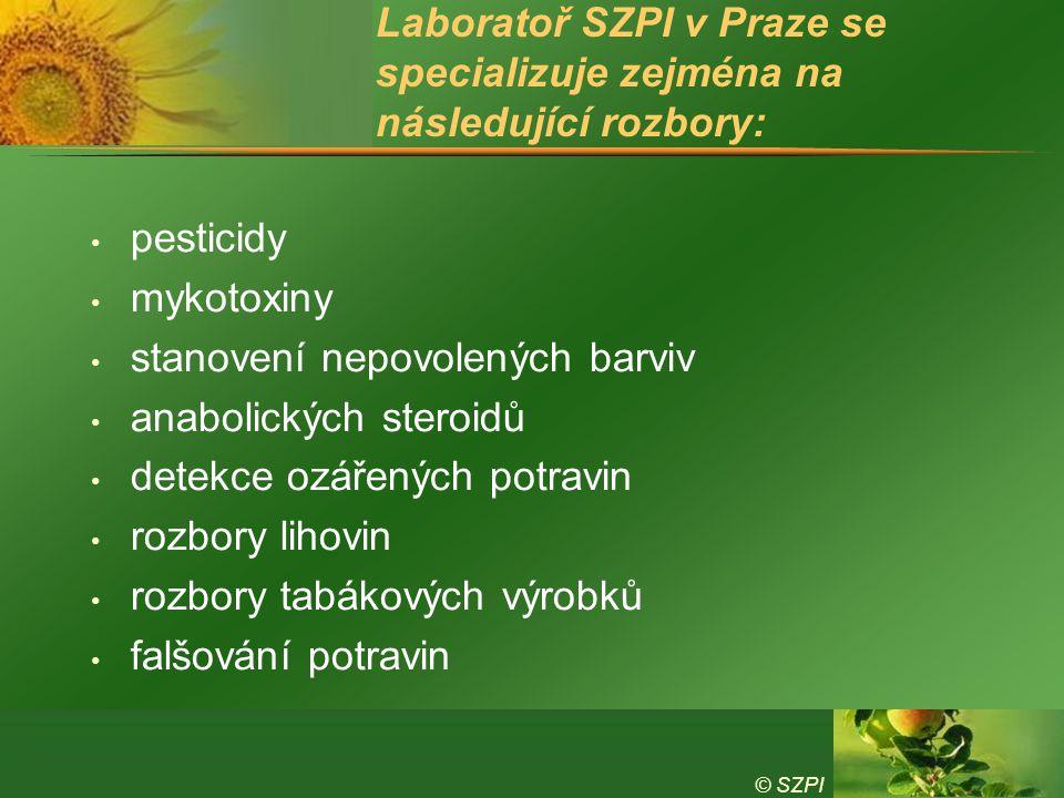 © SZPI Laboratoř SZPI v Praze se specializuje zejména na následující rozbory: pesticidy mykotoxiny stanovení nepovolených barviv anabolických steroidů detekce ozářených potravin rozbory lihovin rozbory tabákových výrobků falšování potravin