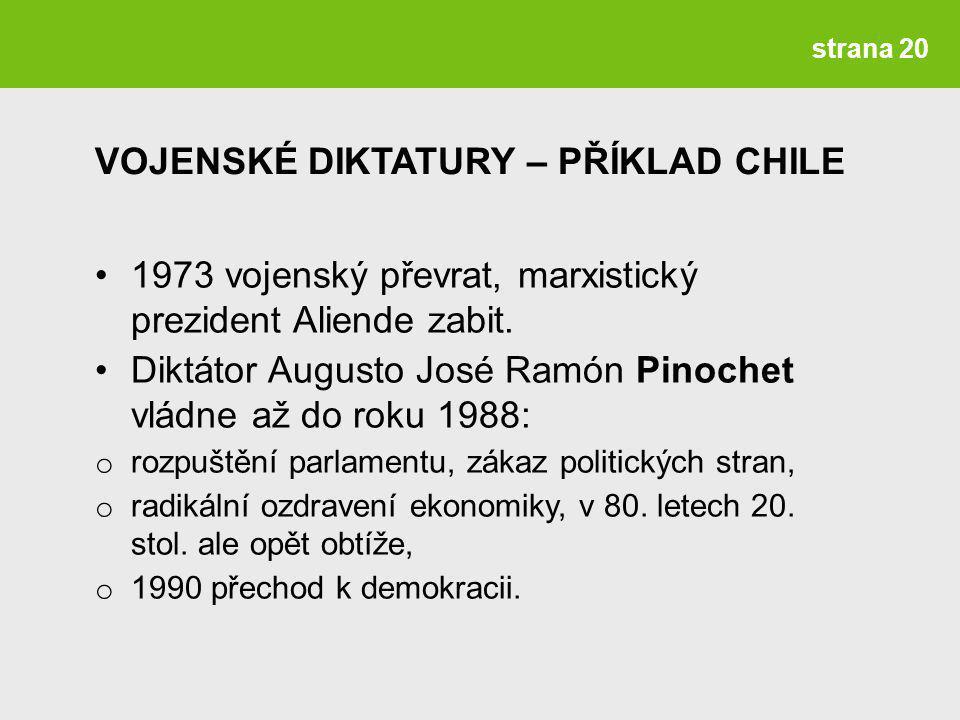 strana 20 1973 vojenský převrat, marxistický prezident Aliende zabit.