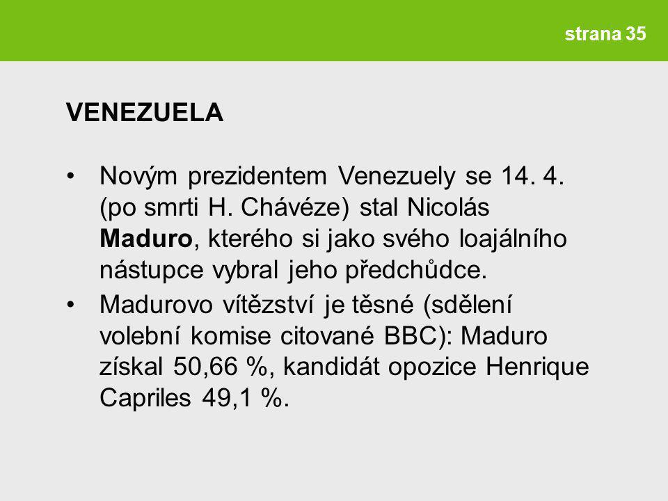 strana 35 Novým prezidentem Venezuely se 14.4. (po smrti H.