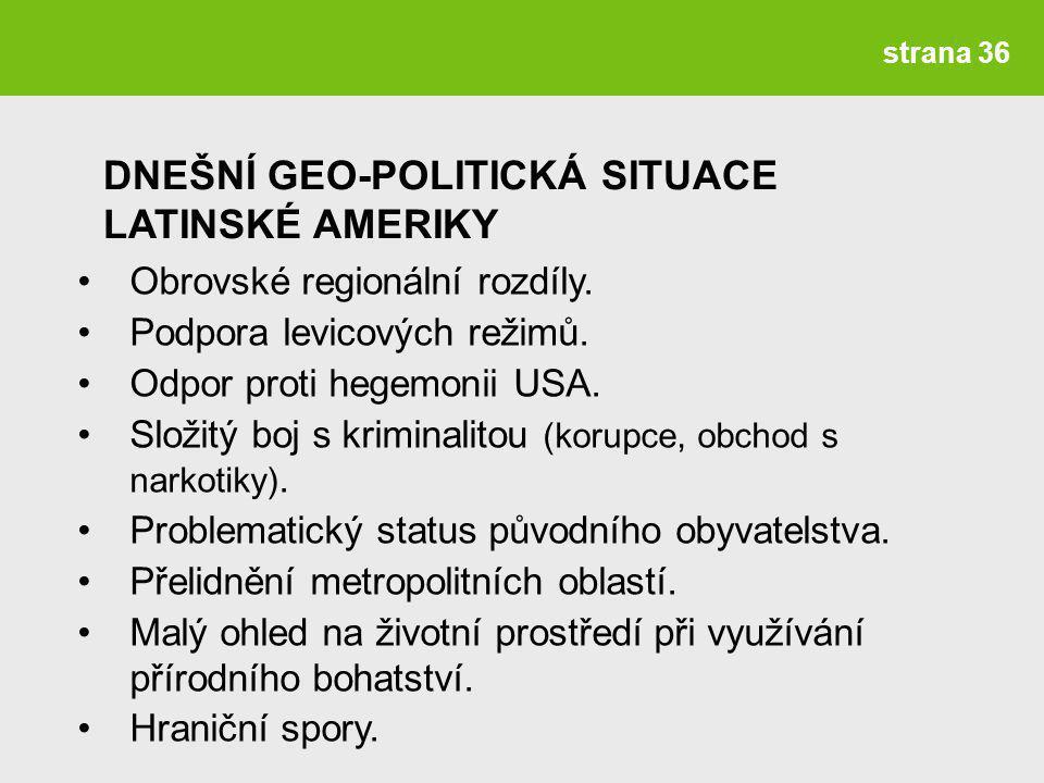 strana 36 Obrovské regionální rozdíly.Podpora levicových režimů.